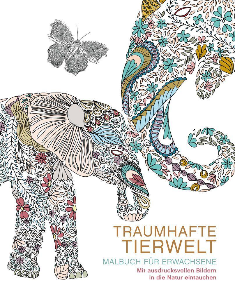 Malbuch für Erwachsene: Traumhafte Tierwelt: Mit ausdrucksvollen ...