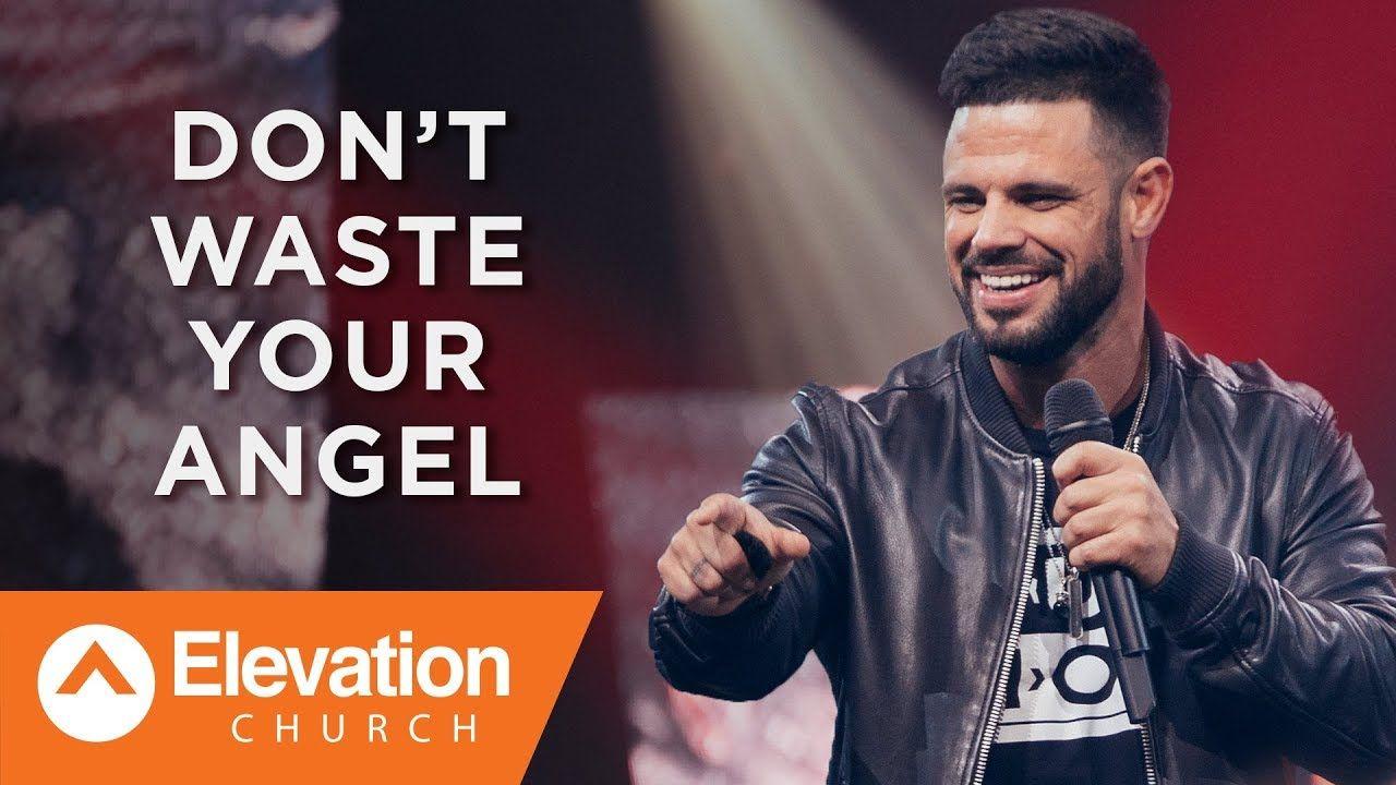 Dont waste your angel pastor steven furtick steven
