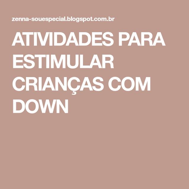 Conhecido ATIVIDADES PARA ESTIMULAR CRIANÇAS COM DOWN | Livros | Pinterest  JG47