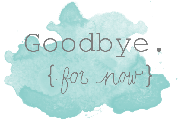 farwell to my neighbors goodbye for now goodbyes are not