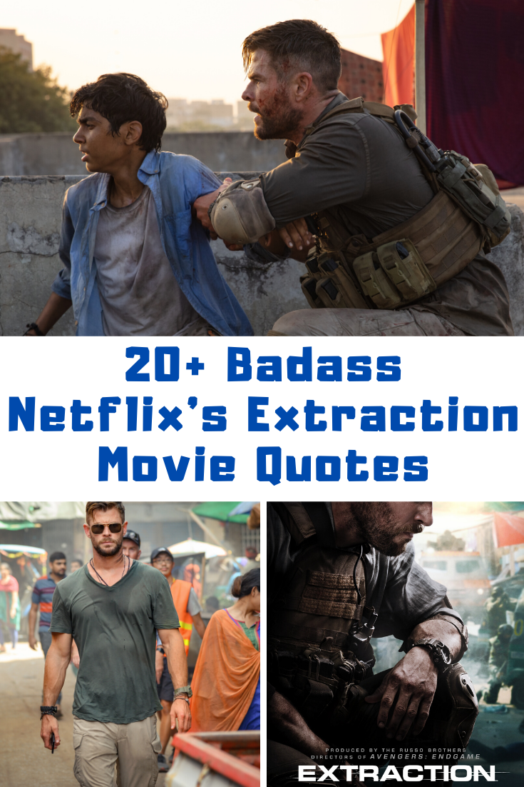 20 Badass Netflix S Extraction Movie Quotes Guide 4 Moms In 2020 Movie Quotes Netflix Quotes Wild Movie Quotes
