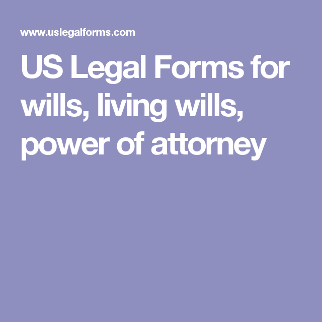 Us Legal Forms For Wills Living Wills Power Of Attorney  The