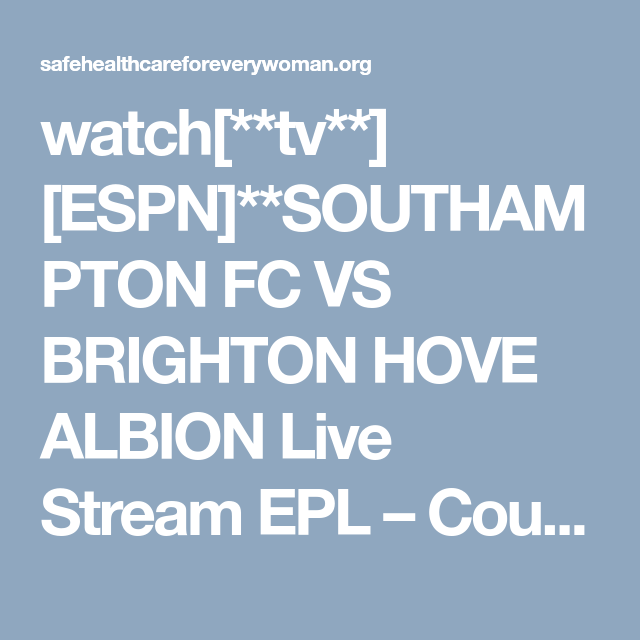 Pin On Watch Tv Espn Southampton Fc Vs Brighton Hove Albion Live Stream Epl