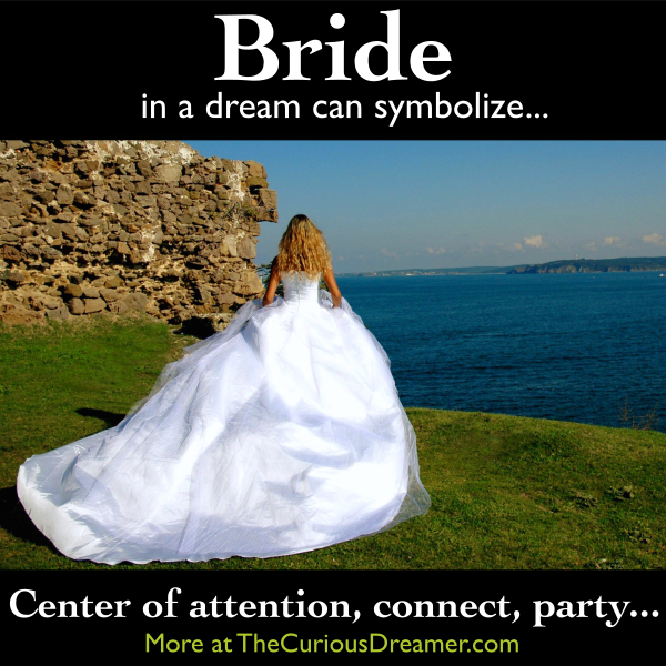 A Bride As Dream Symbol Can Mean More At Thecuriousdreamer See Also Wedding Married