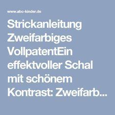 Photo of Strickanleitung Zweifarbiges VollpatentEin effektvoller Schal mit schönem Kontr…