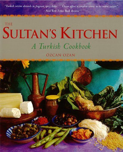 Sultans kitchen a turkish cookbook turkish cuisine rice and sultans kitchen a turkish cookbook forumfinder Images