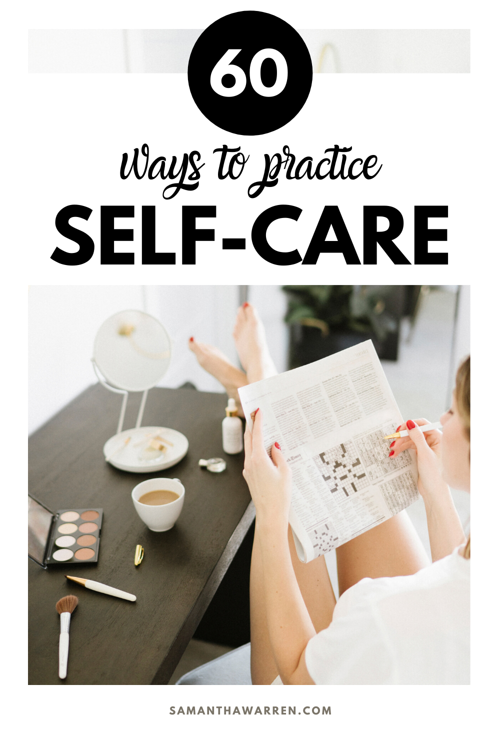 60 SelfCare Ideas to Incorporate into Your Everyday Life