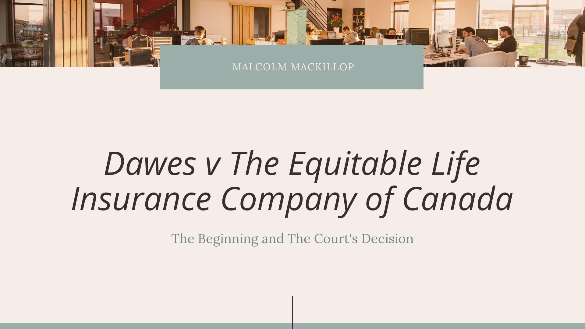 In The First Part Of Malcolm Mackillop S Presentation On Dawes V