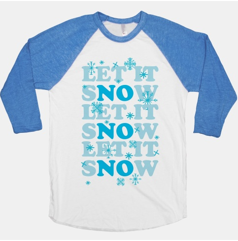 Queue up a cold weather song… | 21 Tees That Completely Understand Your Winter Priorities
