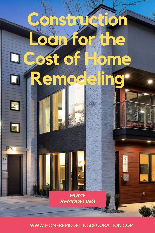 Remodeling construction loans