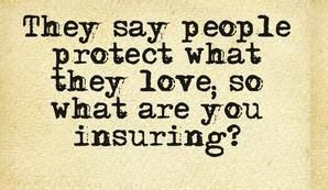 Protect what you love with insurance #insurancequotes