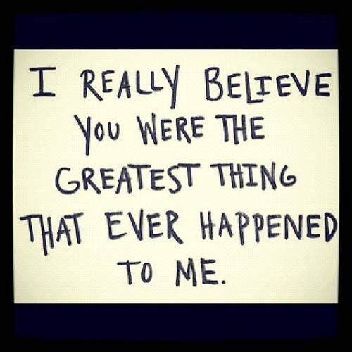 You Are The Greatest My Boyfriend And I Love Quotes Quotes