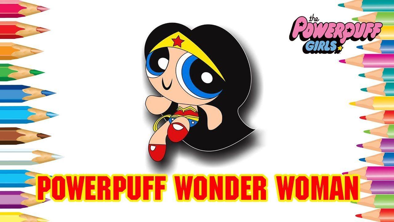 Powerpuff Girls Coloring Book | Powerpuff Wonder Woman | Powerpuff ...