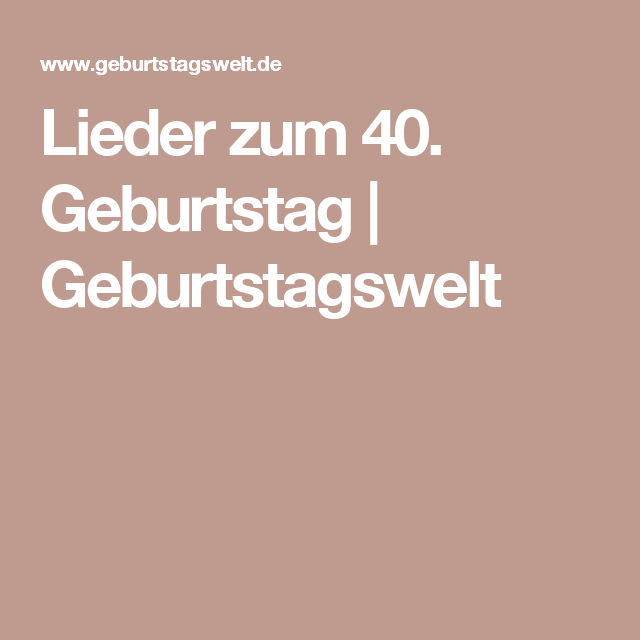 Geburtstag 40 lied