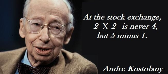 A thought by one of the biggest #Stock Traders ever born! - Andre Kostolany