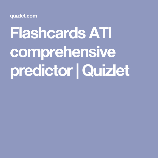 Flashcards ATI comprehensive predictor | Quizlet | Nursing School