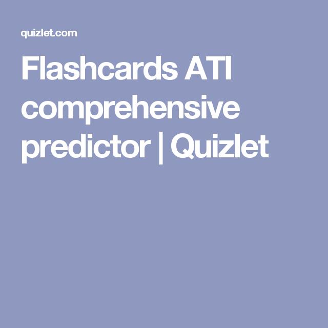 Flashcards Ati Comprehensive Predictor Quizlet Nursing Student Tips Nursing School Tips Nursing School Studying