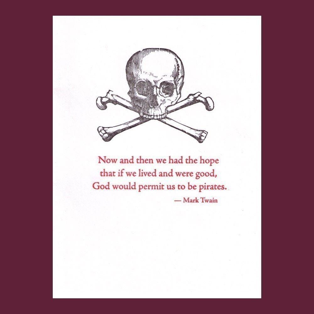Pirate Card Mark Twain Quote Letterpress Etsy In 2021 Mark Twain Quotes Pirate Quotes Pirate Card