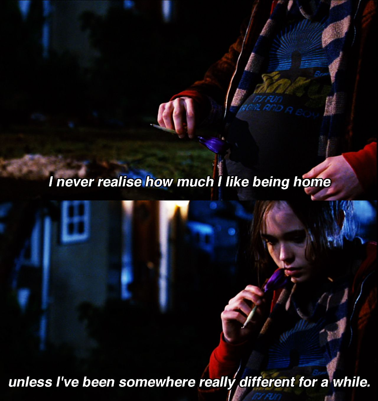 Juno I Never Realized How Much I Like Being Home Until I Ve Been Somewhere Different For A While Tv Show Quotes Movie Quotes Juno Film