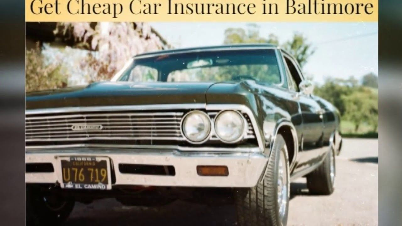 Cheap Car Insurance Baltimore Md Recommend You Can Start With