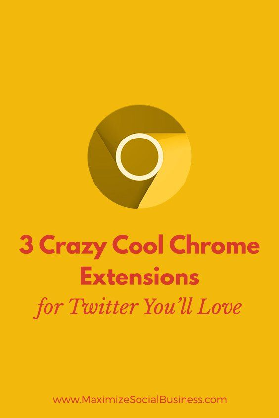 Three Crazy Cool Chrome Extensions for Twitter You'll Love | Best