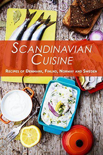 Scandinavian Cuisine Recipes Of Denmark Finland Norway Https Www Amazon Com Dp B071hd46fr Ref Cm Sw R Pi D Scandinavian Cuisine Recipes Cuisine Recipes