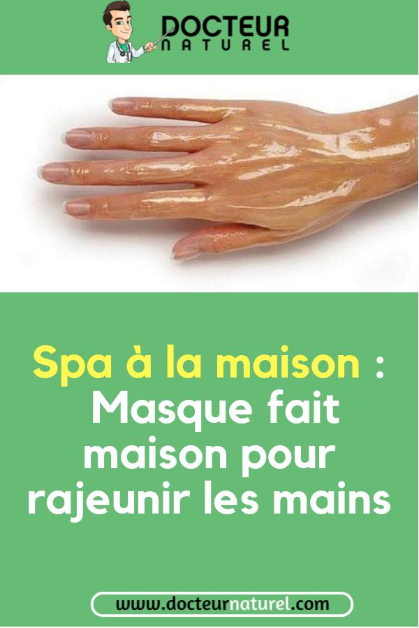 Spa A La Maison Masque Fait Maison Pour Rajeunir Les Mains Main Peau Soin Beaute Douce Natural Acne Mask Natural Acne Beauty Hacks