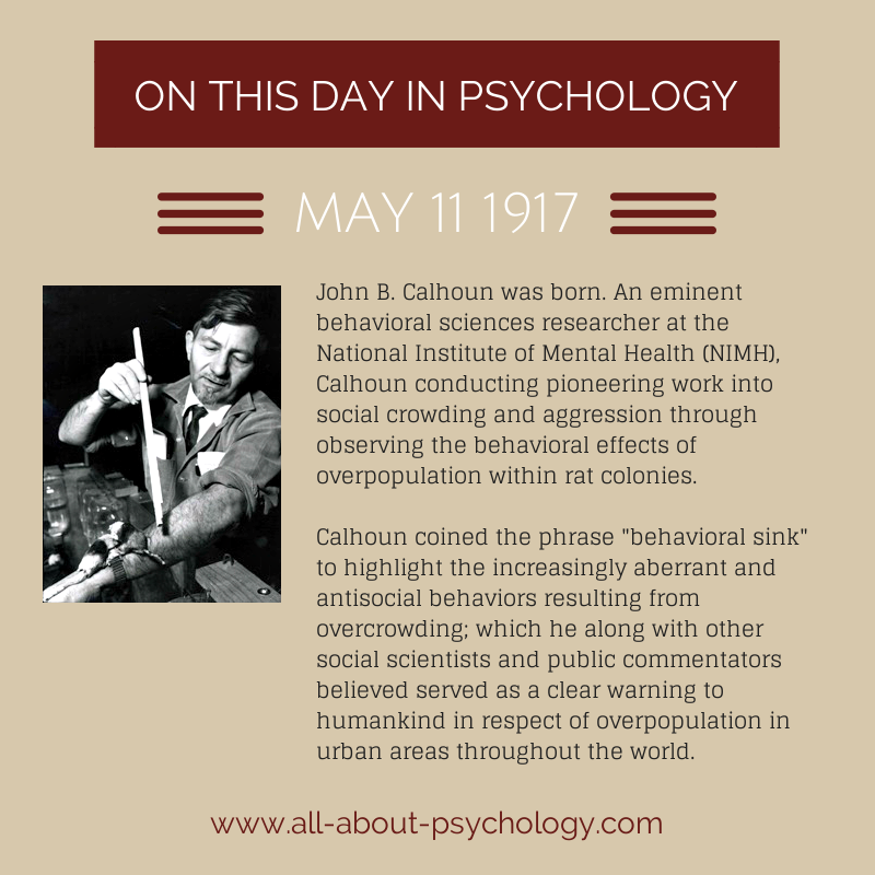 11th May 1917. John B. Calhoun was born. An eminent