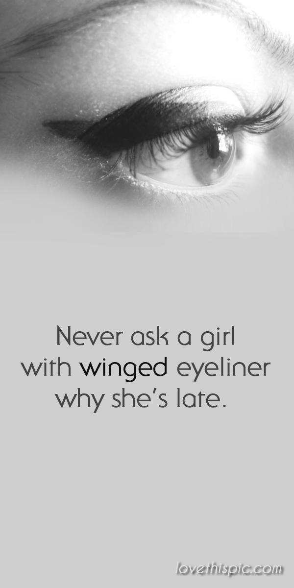 Never funny makeup girl quotes pinterest eyeliner pinterest ...