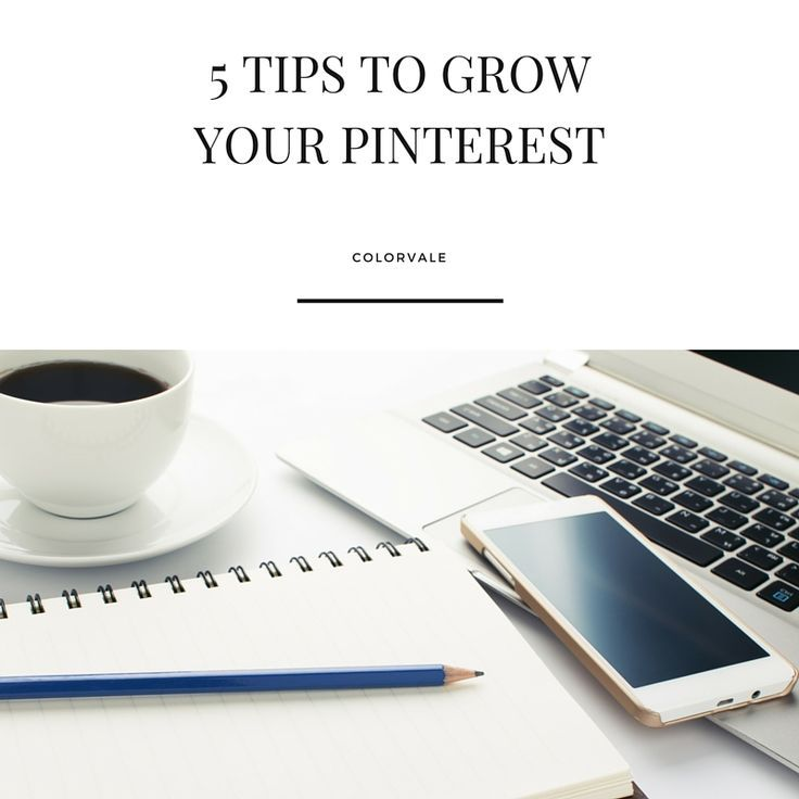 5 tips to grow pinterest - http://www.colorvaleactions.com/blog/5-tips-grow-pinterest-following/