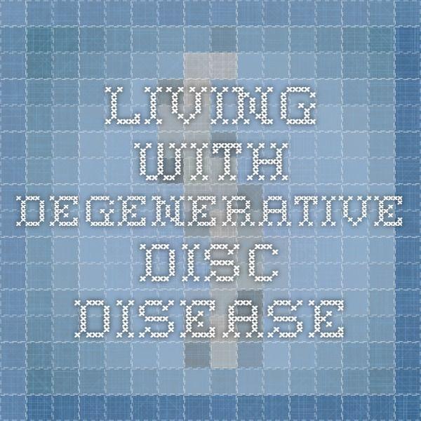 Living with Degenerative Disc Disease | Low Back Pain | Pinterest