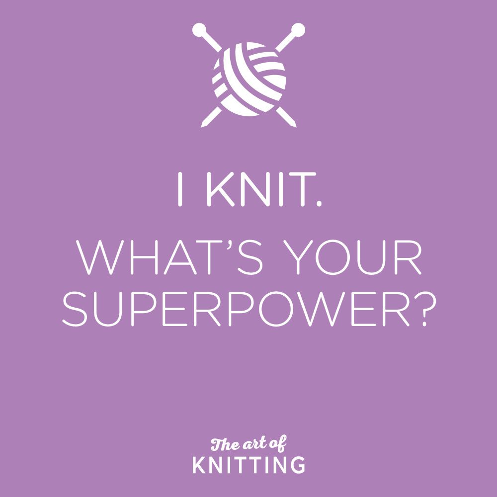 #knitting #superpower