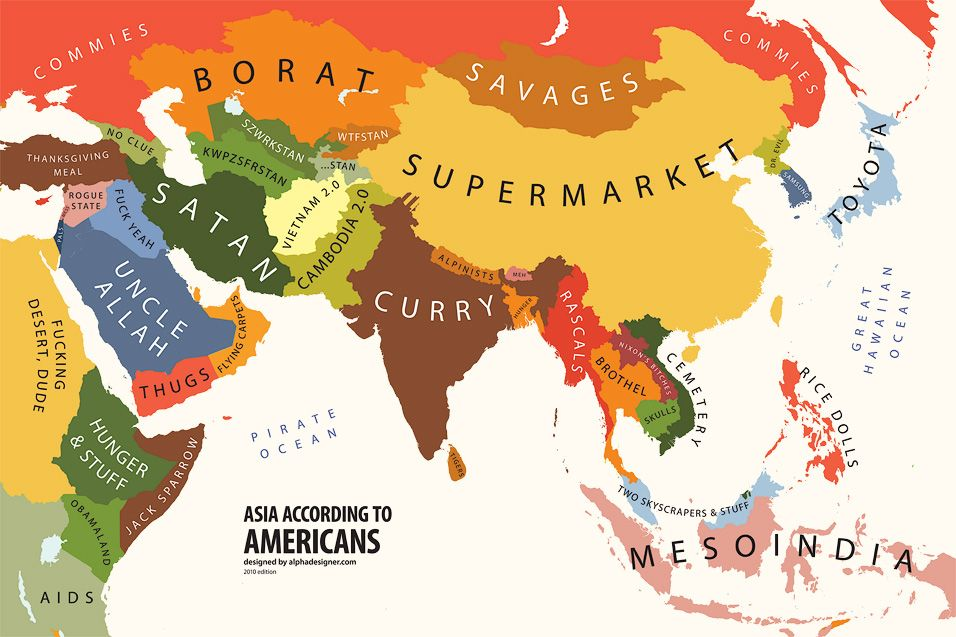 The World According To Americans Other Bigotries Funny Maps Map Asia