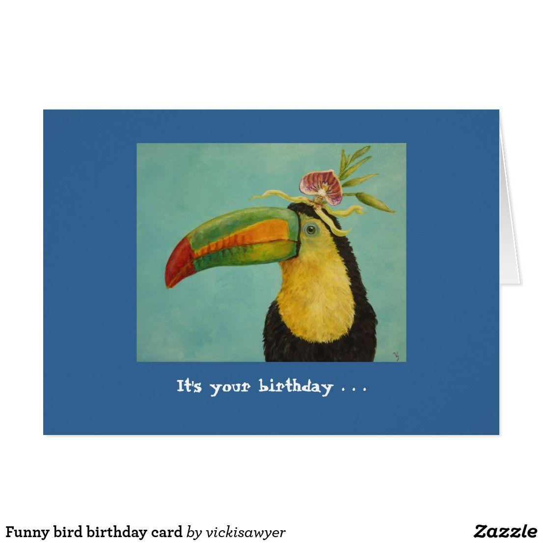 Funny Bird Birthday Card Zazzle Com Bird Birthday Birthday Cards Funny Birds