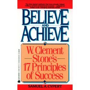 Believe and achieve w clement stones 17 principles of success believe and achieve w clement stones 17 principles of success fandeluxe Gallery