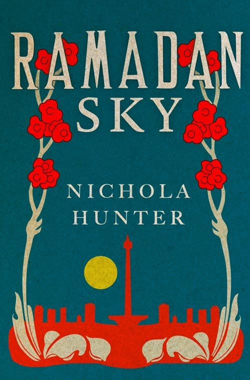 Ramadan Sky by Nichola Hunter. A contemporary twist on a classic story of forbidden love, set in Jakarta, capital city of Indonesia.