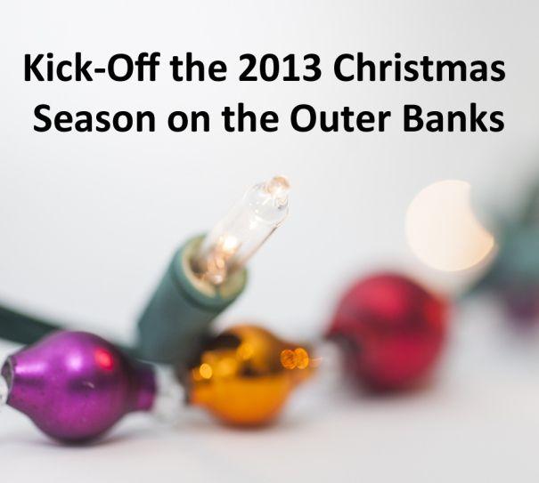 Kick-off the 2013 Christmas Season on the Outer Banks of North Carolina!