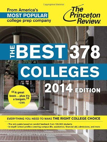 The Best 378 Colleges 2014 Edition College Admissions Guides Princeton Review College Rankings College Admission College Guide