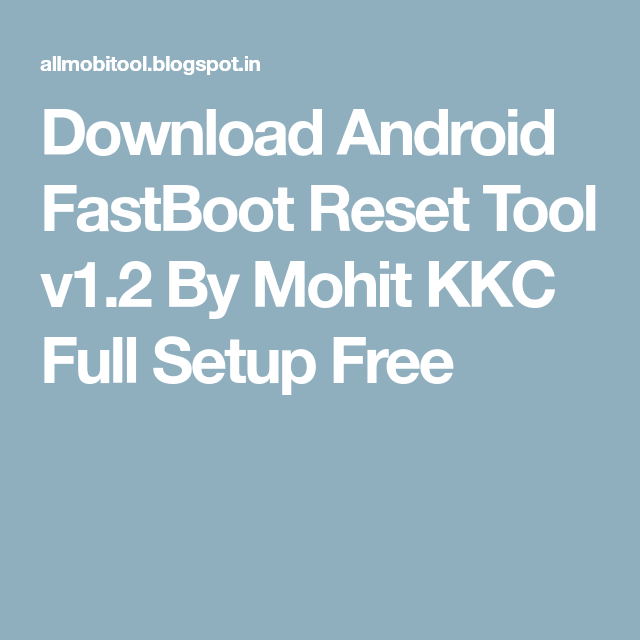 android fastboot reset tool and drivers