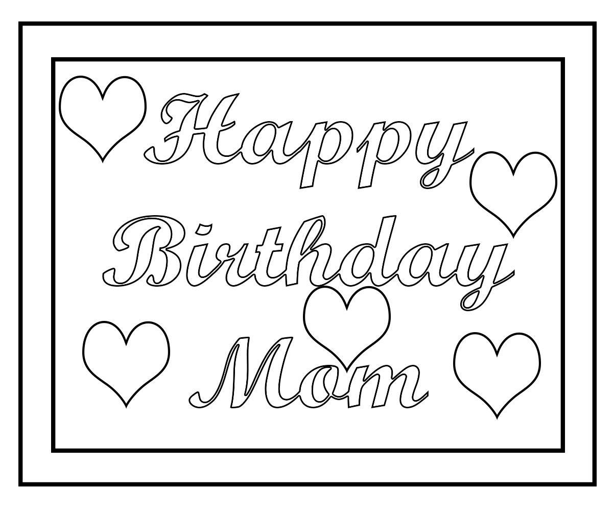 Happy Birthday Mom Coloring Pages Free Printable In 2021 Happy Birthday Coloring Pages Birthday Coloring Pages Happy Birthday Mom