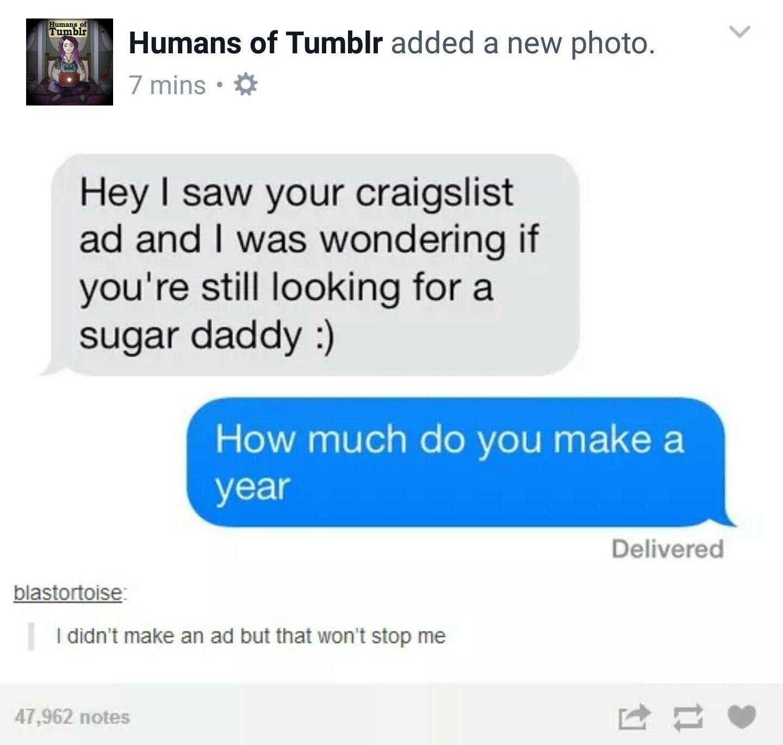 Calling All Sugar Daddies Wtf Funny Make Me Laugh Sugar Daddy
