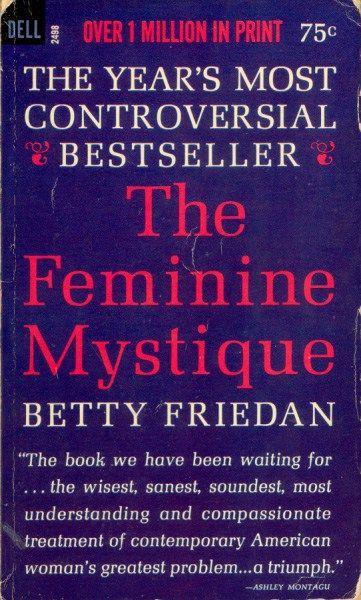 The Feminine Mystique Half A Century Later Feminine Mystique Best Fiction Books Books