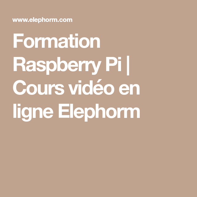 formation raspberry pi cours vid o en ligne elephorm. Black Bedroom Furniture Sets. Home Design Ideas