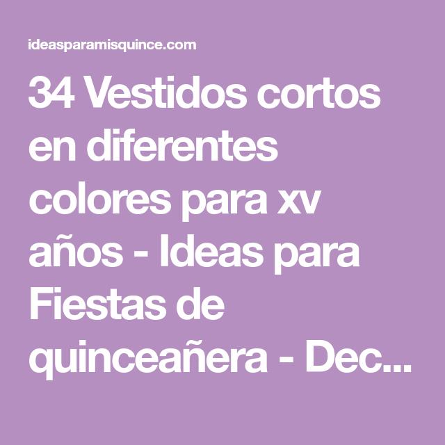 7e09d81545 34 vestidos cortos en diferentes colores para xv años - ideas para