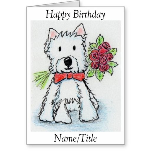 Westie Roses Birthday Greeting Card Personalise Birthday Greeting