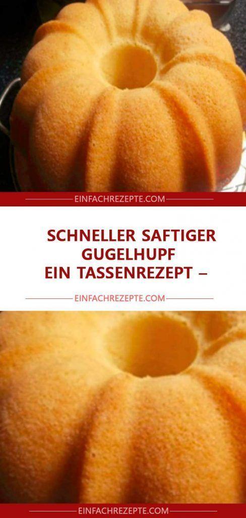 Schneller saftiger Gugelhupf – ein Tassenrezept 😍 😍 😍 – Rezepte: Gugelhupf & Co.