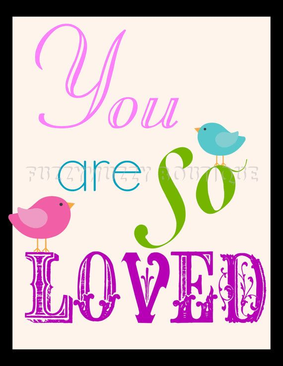 You are So Loved, Pink and Teal Birds  Printable Children's Art. $5.00, via Etsy.