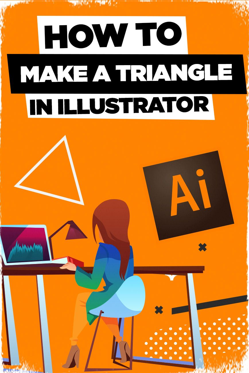 How To Make A Triangle In Illustrator Illustrator Tutorials Illustration Illustrator Basics