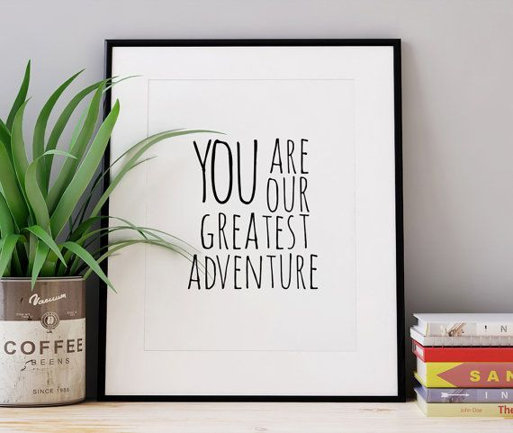 You Are Our Greatest Adventure Black and White Printable 8x10 24x36 Print Nursery Wall Art Kids Room