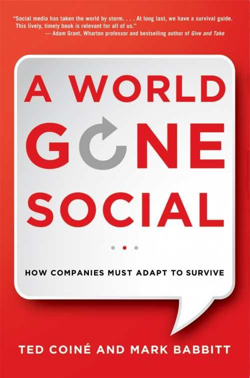 """A World Gone Social (9780814433263) — With unerring practicality, Coiné and Babbitt show why social media is neither fad nor trend but part of a transformational era driven by """"engagement."""" Read more: http://fwdrv.ws/1ynlFEE"""
